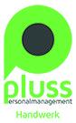 pluss Personalmanagement GmbH Handwerk